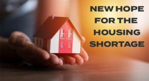 New Hope for the Housing Shortage