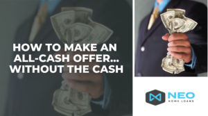 How To Make An All-Cash Offer…Without The Cash