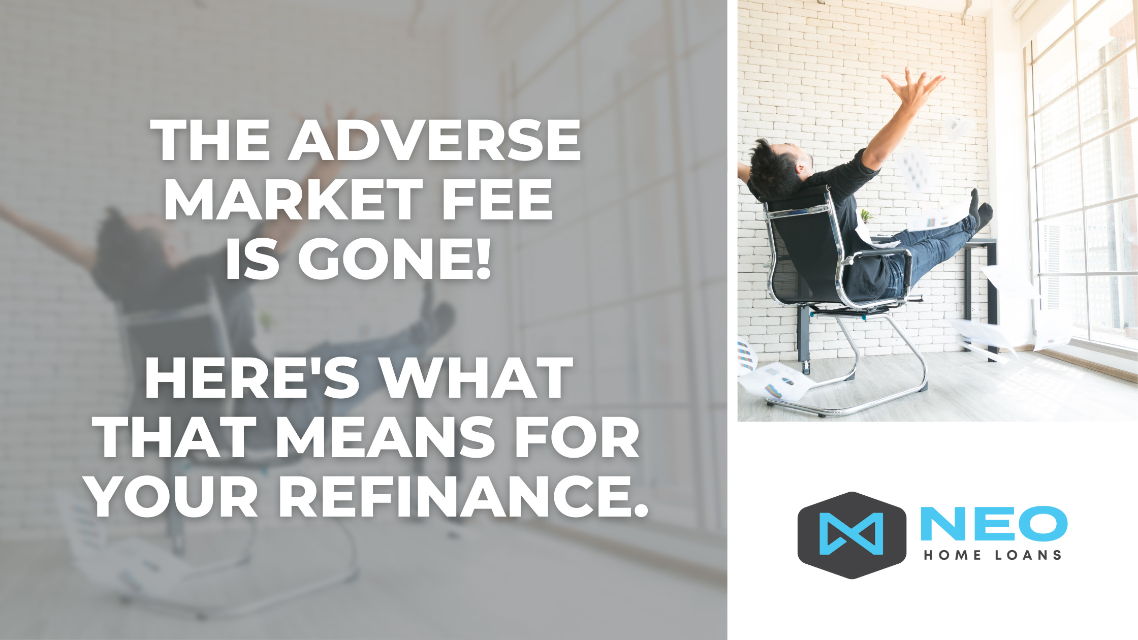 The Adverse Market Fee Is Gone! Here's What That Means For Your Refinance.
