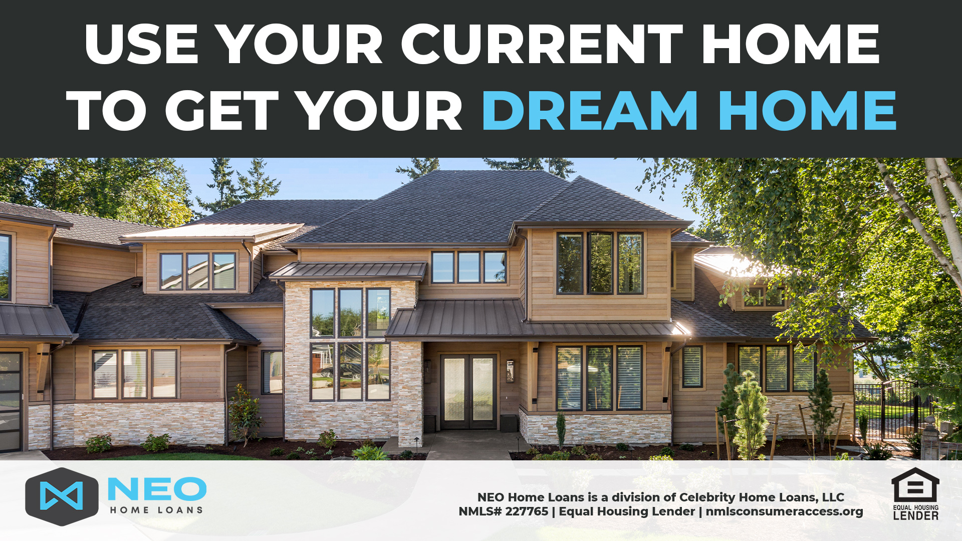 Use Your Current Home To Get Your Dream Home