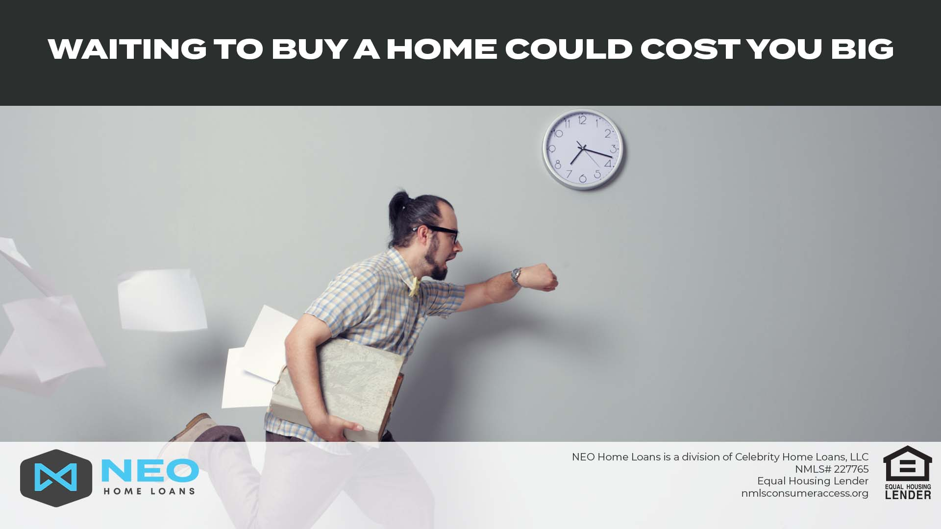 Waiting to Buy a Home Could Cost You BIG